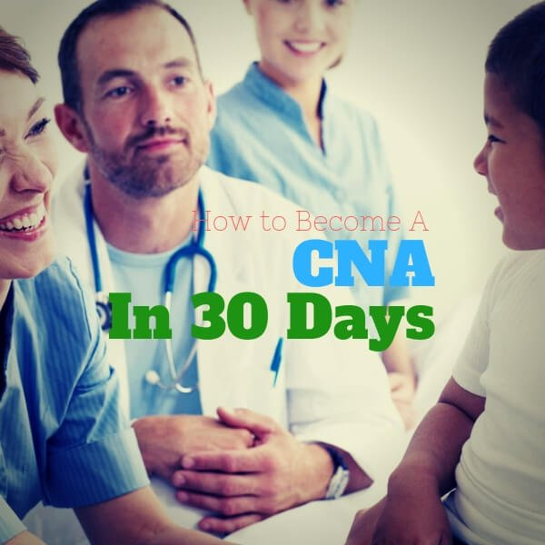 How to become a CNA in 30 Days