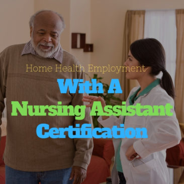 Home Health Employment With A Nursing Assistant Certification